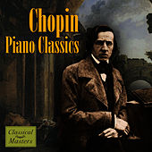 Chopin - Piano Classics by Frederic Chopin