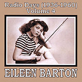 Play & Download Radio Days (1936-1960), Vol. 4 by Eileen Barton | Napster