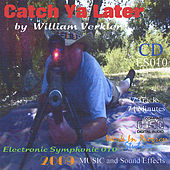 Play & Download Catch Ya Later by William Verkler | Napster