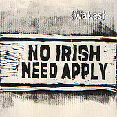 Play & Download No Irish Need Apply by The Wakes | Napster