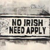 No Irish Need Apply by The Wakes