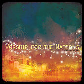 Play & Download Worship For The Nations by Various Artists | Napster