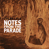 Play & Download Notes from the Parade by Tyler Lyle | Napster