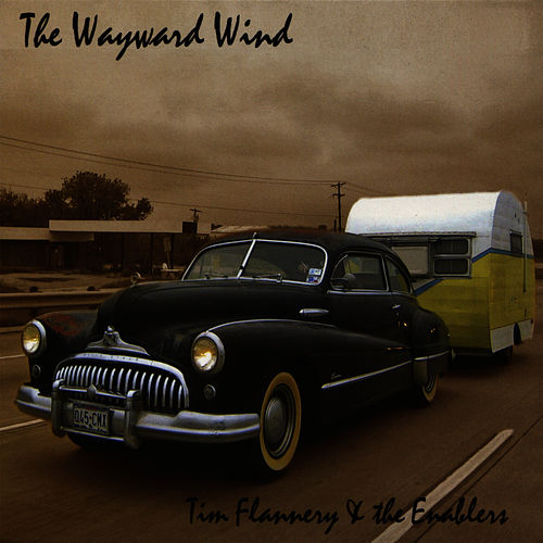 Play & Download The Wayward Wind by Tim Flannery | Napster