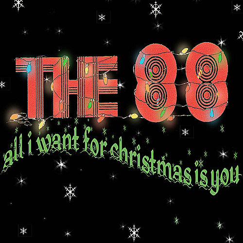 Play & Download All I Want For Christmas Is You by The 88 | Napster