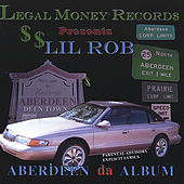 Play & Download Aberdeen the Album by Lil Rob | Napster
