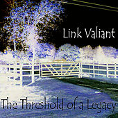 The Threshold of a Legacy by Link Valiant