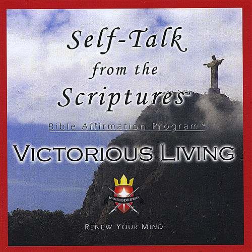 Play & Download Self-Talk From the Scriptures - VICTORIOUS LIVING! by Living Word Enterprises | Napster