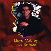 Play & Download Livin the Dream by Lloyd Mabrey | Napster