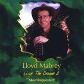 Livin the Dream 2 by Lloyd Mabrey