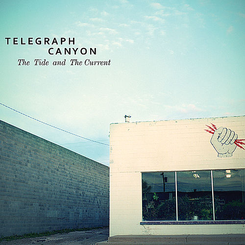 Play & Download The Tide and the Current by Telegraph Canyon | Napster