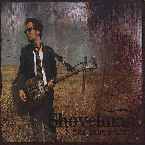 Play & Download The Dirty West by Shovelman | Napster