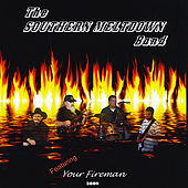 Your Fireman by The Southern Meltdown Band