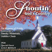 Play & Download Shoutin' in God's Country w/ Lulu Roman by Smoky Mountain Jubilee Choir | Napster