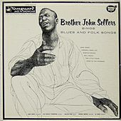 Play & Download Sings Blues And Folk Songs by Brother John Sellers | Napster