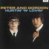 Play & Download Hurtin' 'n' Lovin' Plus by Peter and Gordon | Napster