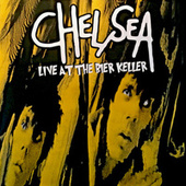 Live At The Bier Keller by Chelsea