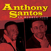 Play & Download Anthony Santos by Anthony Santos | Napster