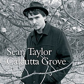 Calcutta Grove by Sean Taylor