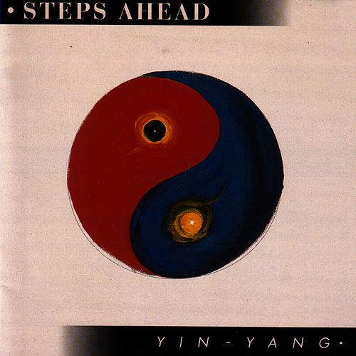 Play & Download Yin-Yang by Steps Ahead | Napster