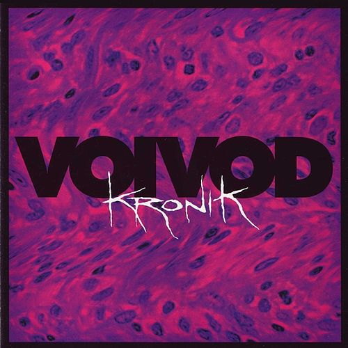 Play & Download Kronik by Voivod | Napster