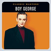 Play & Download Classic Masters by Boy George | Napster