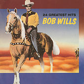 Play & Download 24 Greatest Hits by Bob Wills & His Texas Playboys | Napster