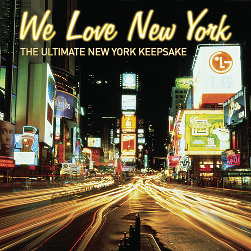 Play & Download We Love New York by Various Artists | Napster