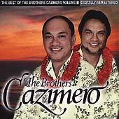 Play & Download The Best Of The Brothers...Volume III by The Brothers Cazimero | Napster
