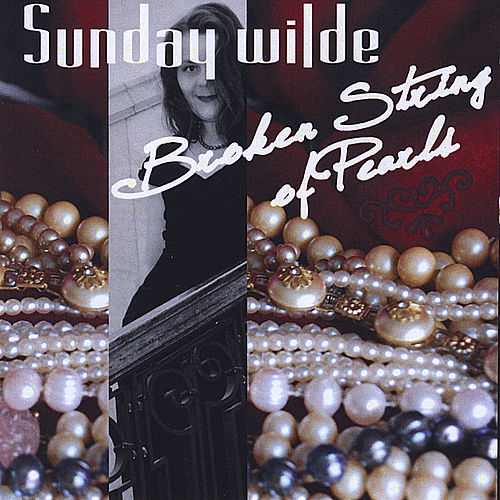 Play & Download Broken String of Pearls by Sunday Wilde | Napster