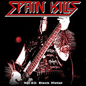 Play & Download Spain Kills: Vol. 03, Part 2: Black Metal by Various Artists | Napster
