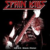 Spain Kills: Vol. 03, Part 2: Black Metal by Various Artists