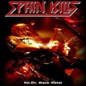 Spain Kills: Vol. 04, Part 1: Black Metal by Various Artists