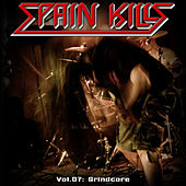 Play & Download Spain Kills: Vol. 07, Part 1: Grindcore by Various Artists | Napster