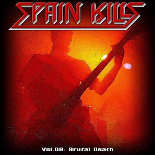 Spain Kills: Vol. 08, Part 1: Brutal Death Metal by Various Artists