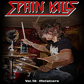 Play & Download Spain Kills: Vol. 10, Part 1: Metalcore by Various Artists | Napster