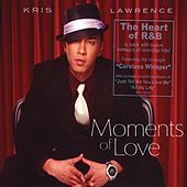 Play & Download Moments of Love - Kris Lawrence by Kris Lawrence | Napster
