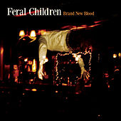 Brand New Blood by Feral Children