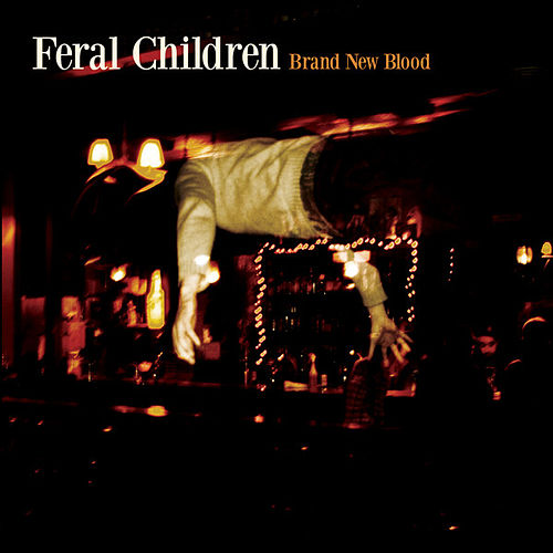 Play & Download Brand New Blood by Feral Children | Napster