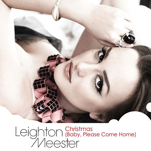 Play & Download Christmas (Baby, Please Come Home) by Leighton Meester | Napster