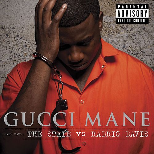 The State Vs. Radric Davis by Gucci Mane