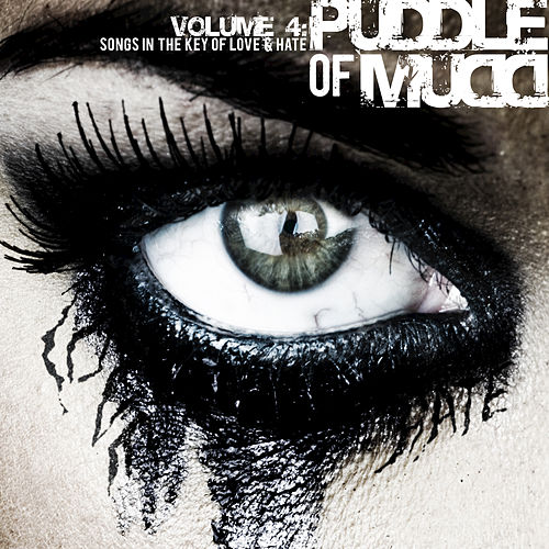 Play & Download Volume 4: Songs in the Key of Love & Hate by Puddle Of Mudd | Napster