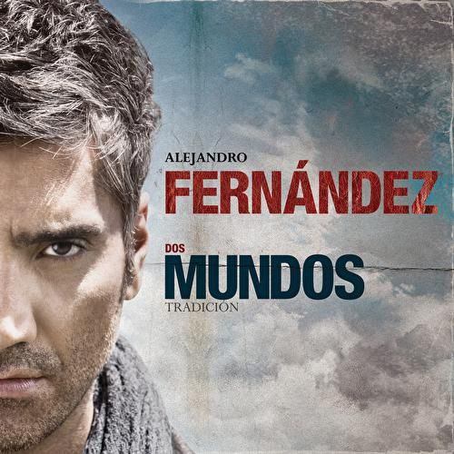 Play & Download Dos Mundos Tradicion by Alejandro Fernández | Napster