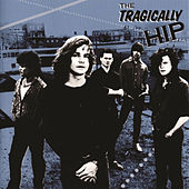 The Tragically Hip by The Tragically Hip