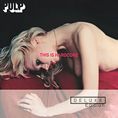 Play & Download This Is Hardcore Deluxe Edition (2 CD ) by Pulp | Napster