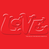 Play & Download The Blue Thumb Recordings by Love | Napster