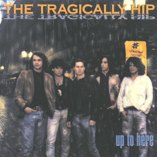 Play & Download Up To Here by The Tragically Hip | Napster