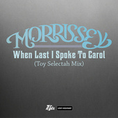 Play & Download When Last I Spoke To Carol by Morrissey | Napster