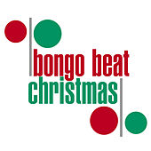 Bongo Beat Christmas by Various Artists