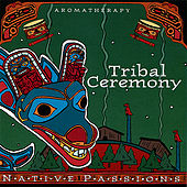 Native Aromatherapy: Tribal Ceremony by Various Artists